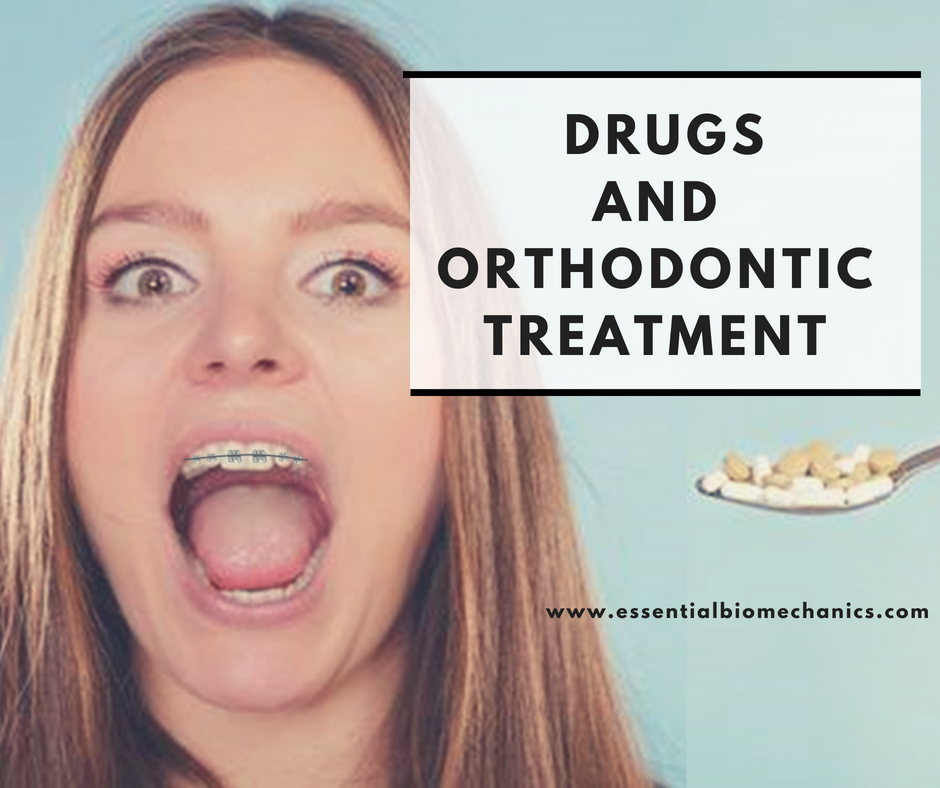 Drugs and Orthodontic Treatment